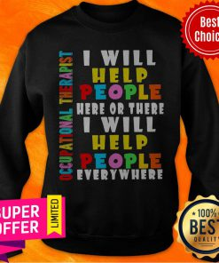 Premium I Will Help People Here Or There I Will Help People Everywhere Sweatshirt