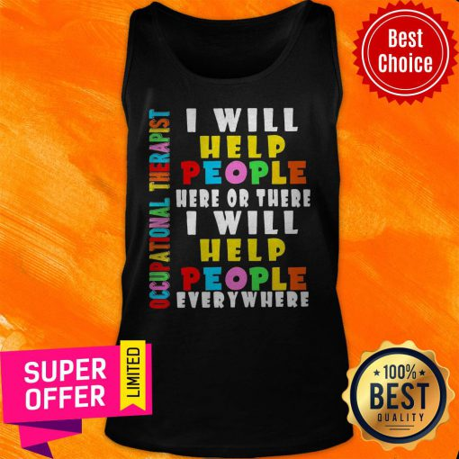Premium I Will Help People Here Or There I Will Help People Everywhere Tank Top