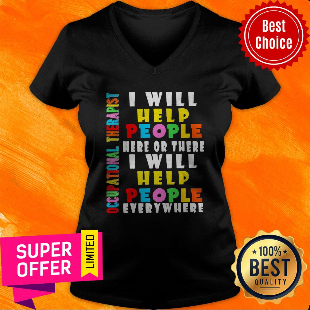 Premium I Will Help People Here Or There I Will Help People Everywhere V-neck