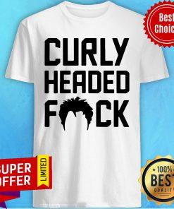 Funny Curly Headed Fuck Shirt