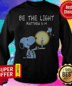 Funny Snoopy and Woodstock Be The Light Matthew 514 Sweatshirt