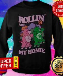 Official Casual Care Bear Rollin' With My Homie Sweatshirt