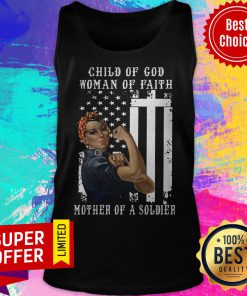 Official Child Of God Woman Of Faith Mother Of A Soldier Tank Top