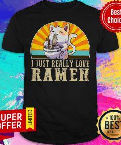 Official I Just Really Love Ramen Shirt