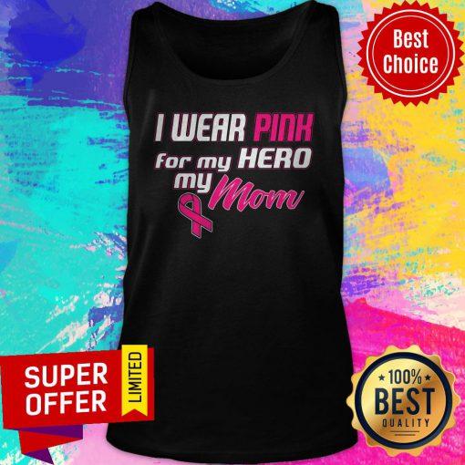 Premium I Wear Pink For My Hero My Mom Tank Top