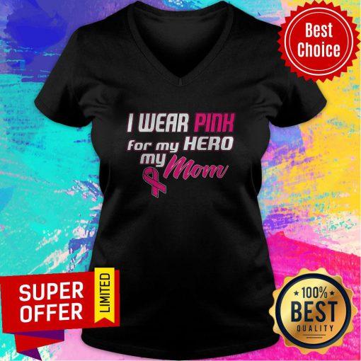 Premium I Wear Pink For My Hero My Mom V-neck