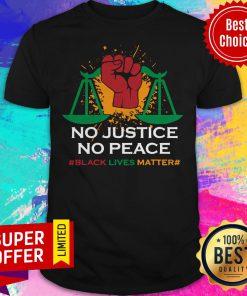 Premium No Justice No Peace Black Lives Matter Shirt