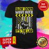 Premium Slow Down Move Over It's The Law Shirt