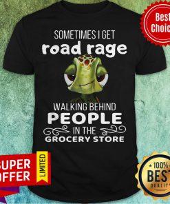 Premium Sometimes I Get Road Rage Walking Behind People Shirt