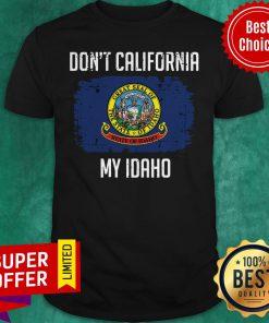 Top Don't California My Idaho Flag Shirt