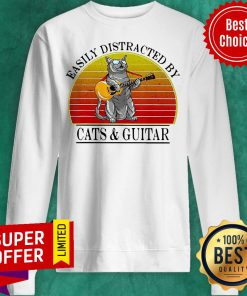 Top Easily Distracted By Cats And Guitar Vintage Sweatshirt