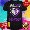 Top I Wear Purple For My Wife Fighting Alzheimers Shirt