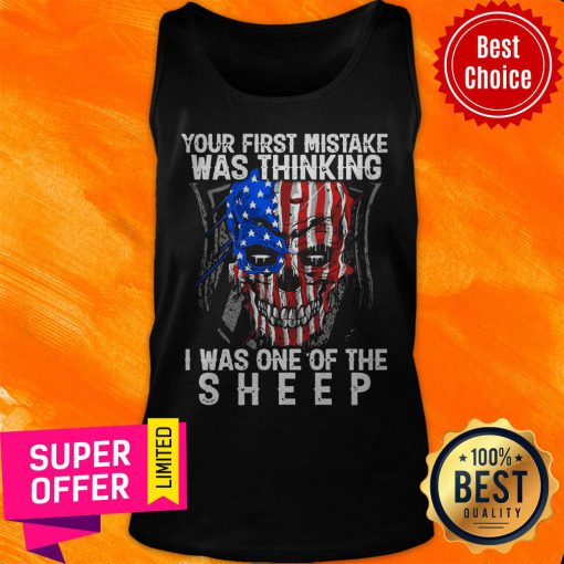 American Skull Your First Mistake Was Thinking I Was One Of The Shepp Tank Top