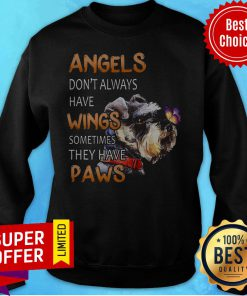 Angels Don't Always Have Wings Sometimes They Have Paws Sweatshirt