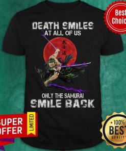 Anime Death Smiles At All Of Us Only Time Samurai Smile Back Shirt