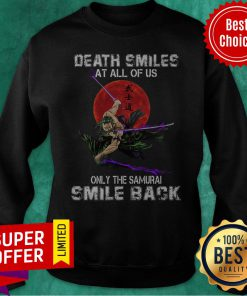 Anime Death Smiles At All Of Us Only Time Samurai Smile Back Sweatshirt