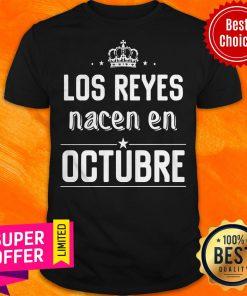 Awesome Los Reyes Nacen En Octubre Shirt