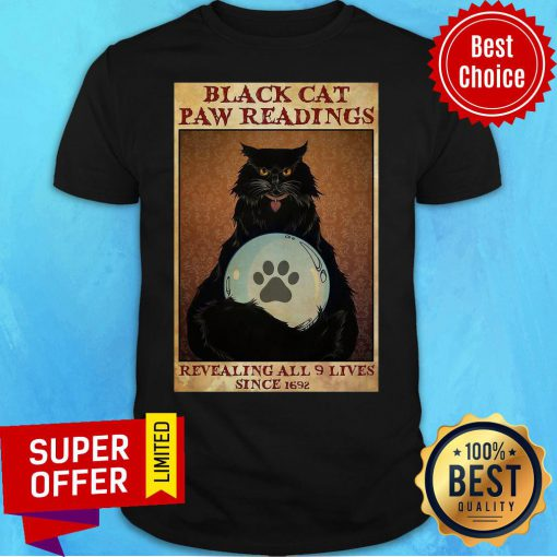Funny Black Cat Paw Reading Revealing All 9 Lives Since 1692 Shirt
