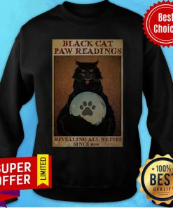 Funny Black Cat Paw Reading Revealing All 9 Lives Since 1692 Sweatshirt