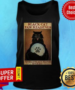 Funny Black Cat Paw Reading Revealing All 9 Lives Since 1692 Tank Top