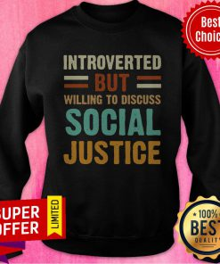 Nice Introverted But Willing To Discuss Social Justice Vintage Sweatshirt