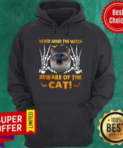 Official Never Mind The Witch Beware Of The Cat Hoodie