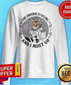 Premium Cat The Universe Is Calling And I Must Go Sweatshirt