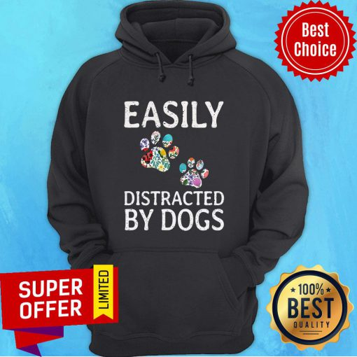 Premium Easily Distracted By Dogs Hoodie