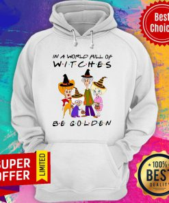 Premium In A World Full Of Witches Be Golden Hoodie
