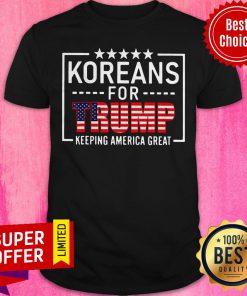 Top Koreans For Trump Keeping America Great American Flag Shirt