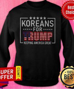 Top Koreans For Trump Keeping America Great American Flag Sweatshirt