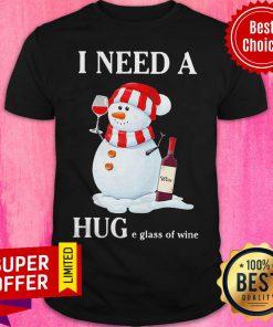 Nice Snowman I Need A Huge Glass Of Wine Christmas Shirt