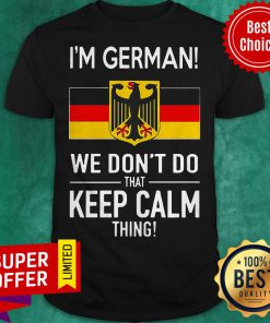 Official In German We Don't Do That Keep Calm Thing Shirt