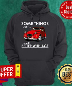 Premium Some Things Just Get Better With Age Hoodie