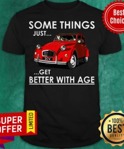 Premium Some Things Just Get Better With Age Shirt