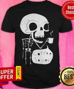 Official Skeleton Drink Coffee Saves Halloween Shirt
