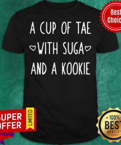Premium A Cup Of Tea With Suga And A Kookie Shirt