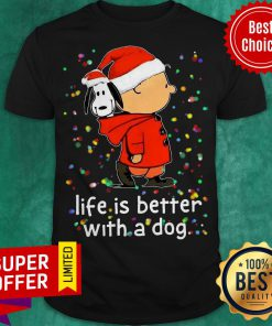Snoopy And Charlie Life Is Better With A Dog Christmas Shirt