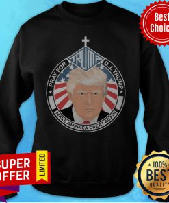 Pray For Trump Dh Trump Make America Great Again Church Sweatshirt
