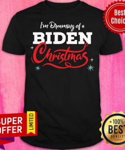 Awesome I'm Dreaming Of A Biden Christmas New President Shirt