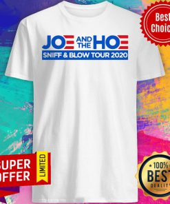 Awesome Joe And The Hoe Sniff And Blow Tour 2020 Shirt