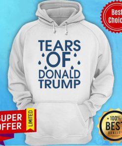 Nice Tears Of Donald Trump Hoodie
