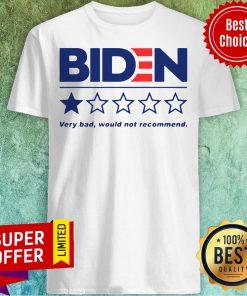 Premium Joe Biden Very Bad Would Not Recommend Shirt