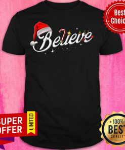 Top Believe Santa Hat Elf Rudolph Candy Merry Christmas Shirt