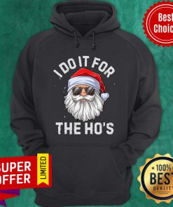 Top Santa Claus I Do It For The Ho's Christmas Hoodie