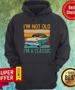 Awesome I'm Not Old I'm A Classic Car Vintage Retro Hoodie
