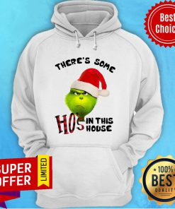 Grinch There's Some Ho's In This House Christmas Hoodie