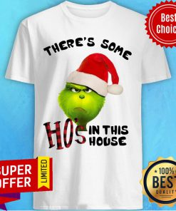 Grinch There's Some Ho's In This House Christmas Shirt