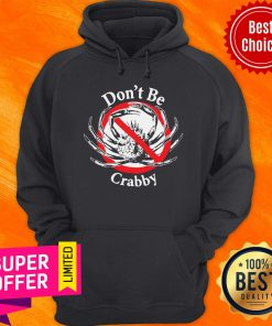 Nice Don't Be Crabby Hoodie