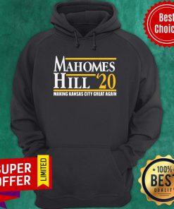 Nice Mahomes Hill 2020 Make Kansas City Great Again Hoodie